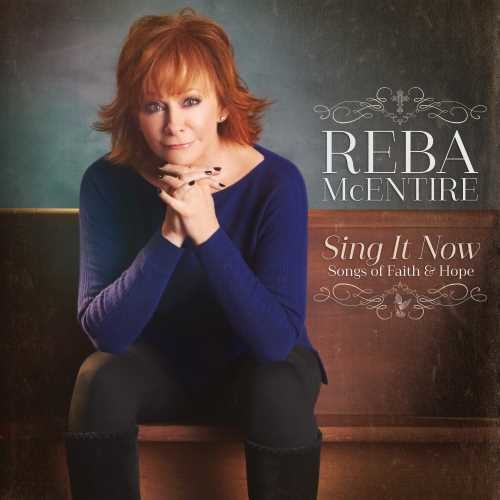 Reba Mcentire - Sing It Now: Songs Of Faith & Hope [2CD]