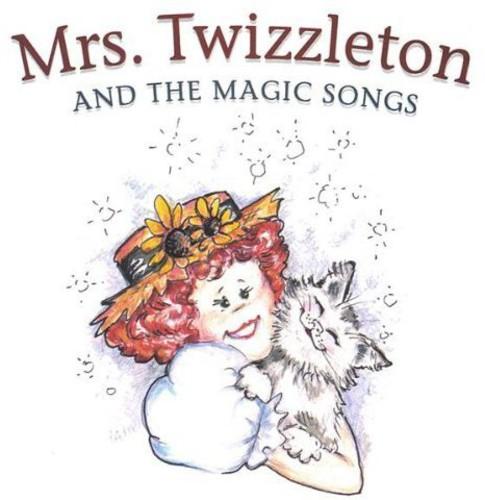 Mrs. Twizzleton & the Magic Songs