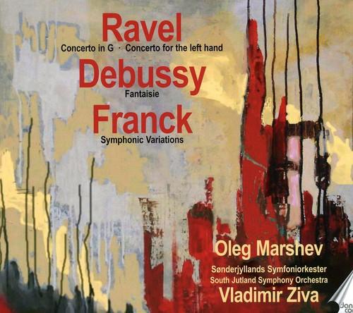 Marshev Plays Ravel Debussy & Franck