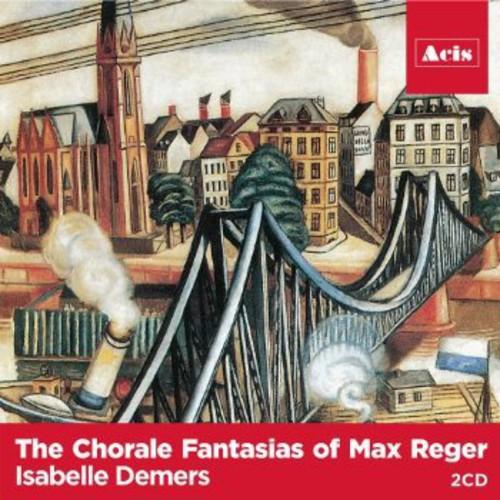 Chorale Fantasias of Max Reger