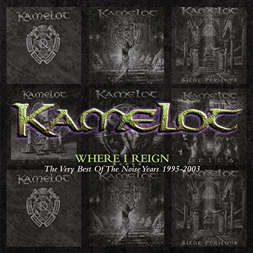 Kamelot-Where I Reign: The Very Best of the Noise Years 1995-2003
