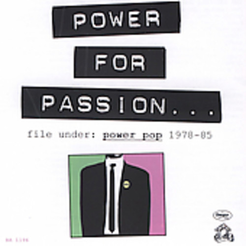 Power For Passion: File Under Power Pop 1978-85