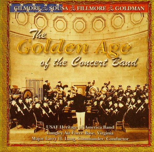 Golden Age of the Concert Band