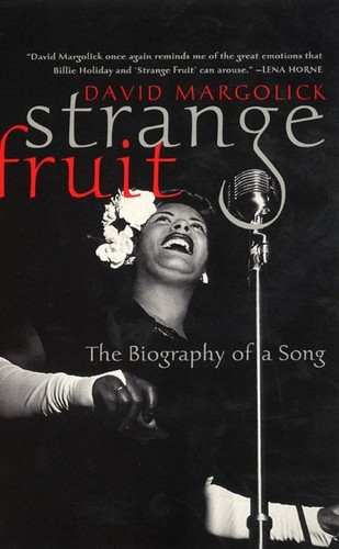 - Strange Fruit: The Biography of a Song