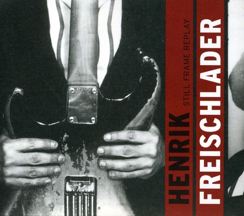 Henrik Freischlader - Still Frame Replay