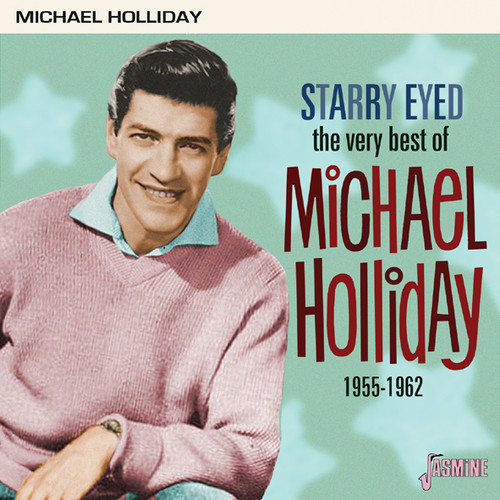 Michael Holliday - Very Best Of Michael Holliday: Starry Eyed 1955-62