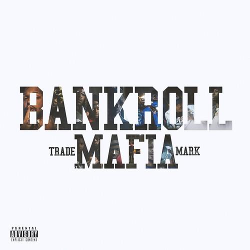 Bankroll Mafia [Explicit Content]