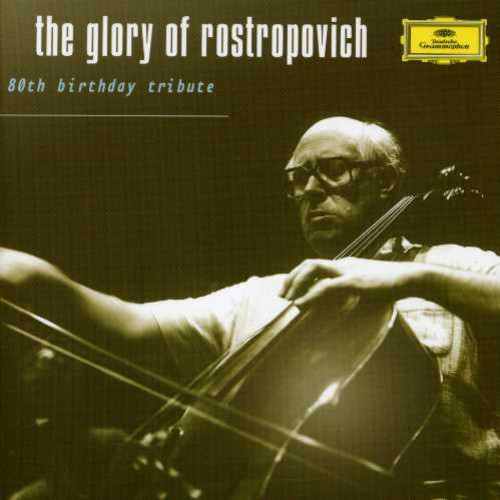 Glory of Rostropovich: 20th Birthday Tribute