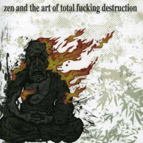 Total Fucking Destruction - Zen & The Art Of Total Fucking Destruction