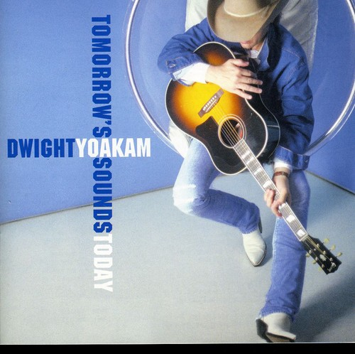 Dwight Yoakam-Tomorrow's Sounds Today