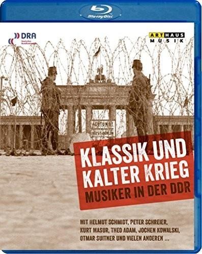 Klassik Und Kalter Krieg - Music in the DDR
