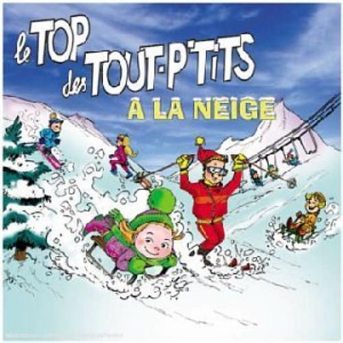Le Top Des Tout P'tits a la Neige [Import]