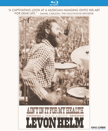 Levon Helm - Ain't in It for My Health: A Film About Levon Helm