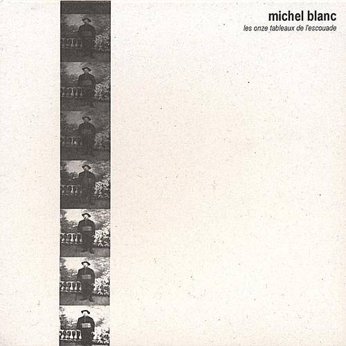 Blanc, Michel : Les Onze Tableaux de L'escouade