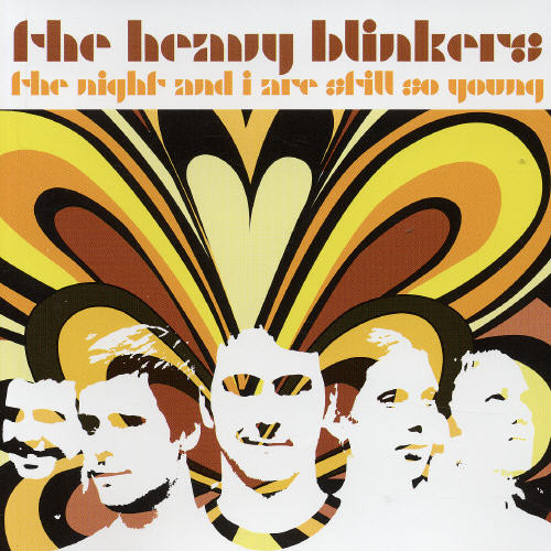 Heavy Blinkers : Night & I Are Still So Young