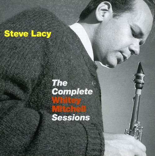 Steve Lacy - Complete Whitley Mitchell Sessions [Import]