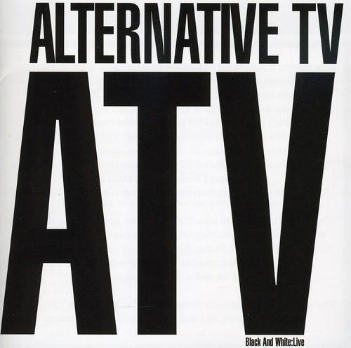 Alternative Tv - Black and White: Live