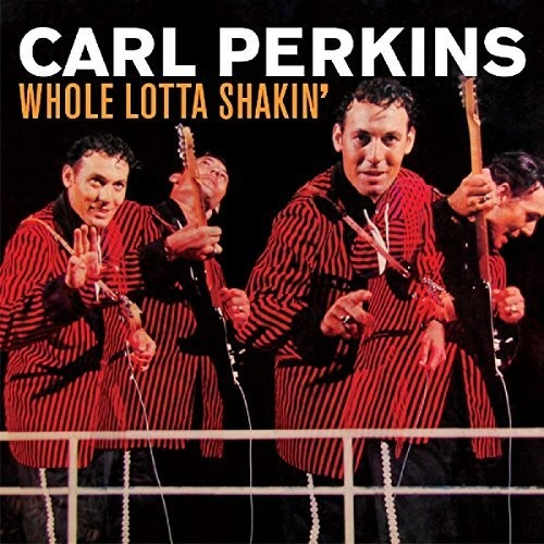 Carl Perkins - Whole Lotta Shakin