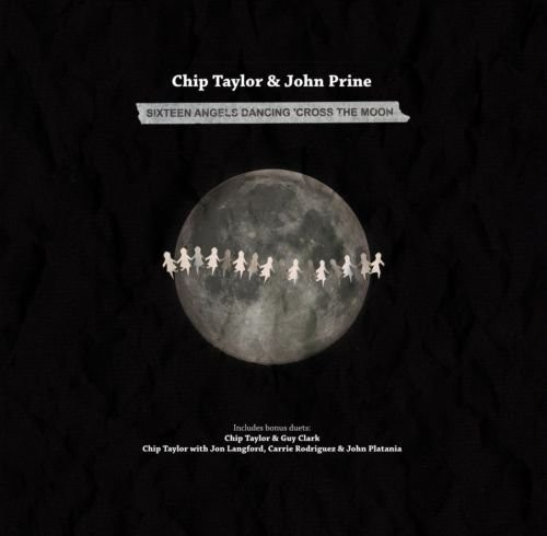 Chip Taylor with John Prine, Guy Clark and Jon Langford/Carrie Rodriguez - 16 Angels Dancing 'Cross The Moon
