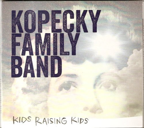 Kopecky Family Band - Kids Raising Kids