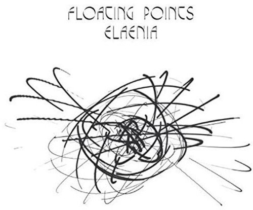 Floating Points - Elaenia (Uk)