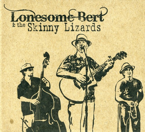 Lonesome Bert and The Skinny Lizards