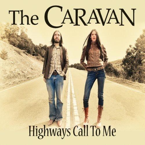 Caravan - Highways Call to Me