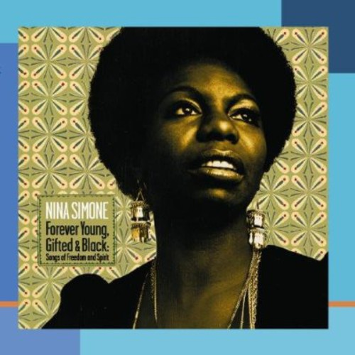 Nina Simone - Forever Young Gifted & Black: Songs Of Freedom & S [Import]