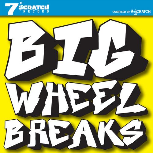 A-Scratch - Big Wheel Breaks