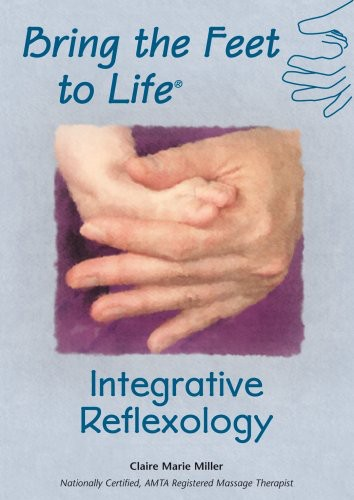 Bring the Feet to Life: Integrative Reflexology