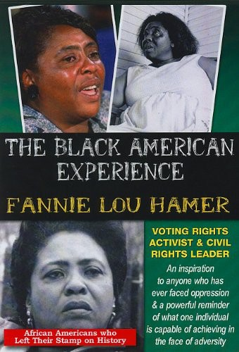 Fannie Lou Hamer: Voting Rights Activist and Civil Rights Leader
