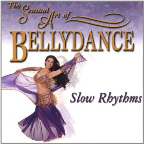Sensual Art of Bellydance-Slow Rhythms