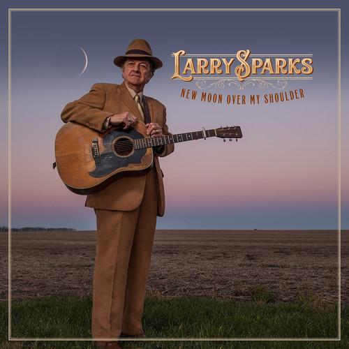 Larry Sparks - New Moon Over My Shoulder [Digipak]