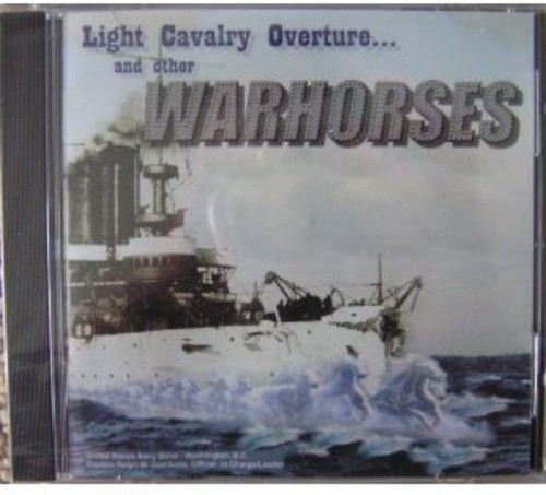 Light Cavalry Overture and Other Warhorses
