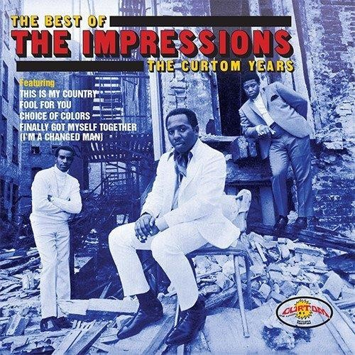 Impressions - Best Of The Impressions: The Curtom Years
