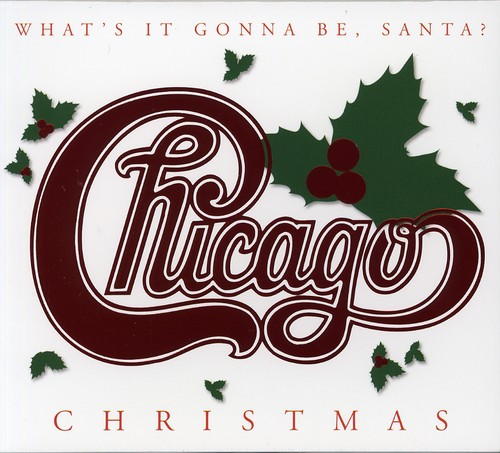 Chicago - Christmas: What's It Gonna Be Santa?