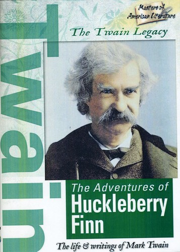 The Twain Legacy: The Adventures of Huckleberry Finn