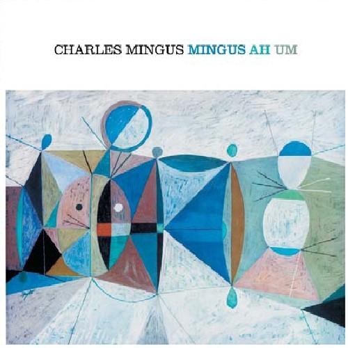 Charles Mingus - Ah Hum (Incl. 3 Bouns Tracks) [Import]