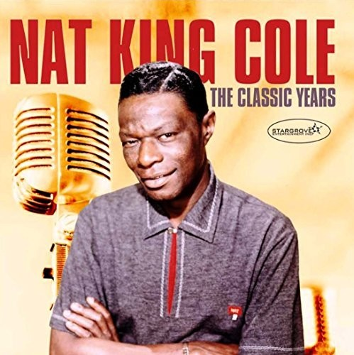 Nat King Cole - Classic Years