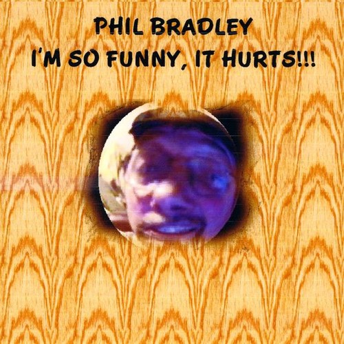 I'm So Funny It Hurts