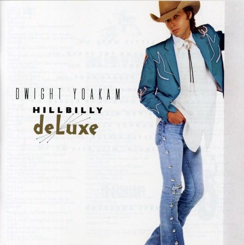 Dwight Yoakam-Hillbilly Deluxe