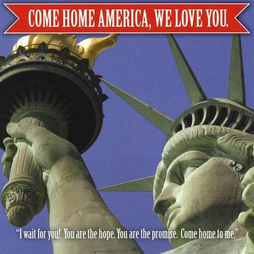 Come Home America We Love You