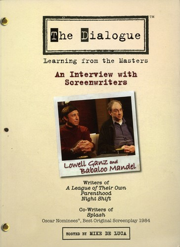 The Dialogue: Learning From the Masters: An Interview With Screenwriters Lowell Ganz and Babaloo Mandel