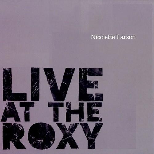 Nicolette Larson - Live At The Roxy