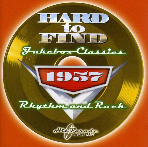 Hard To Find Jukebox Classics 1957: Rhythm and Rock
