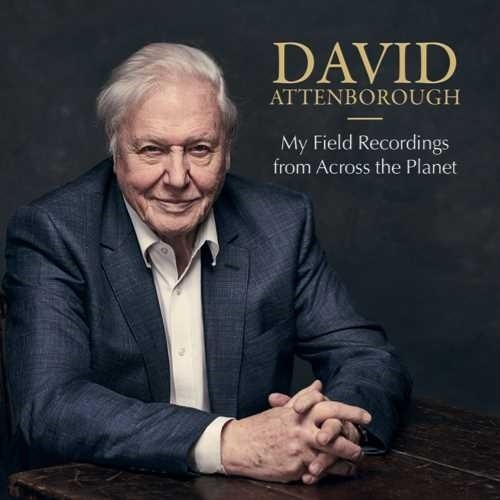 David Attenborough - My Field Recordings From Across The Planet [2CD]