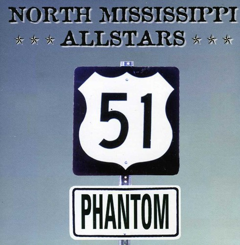 North Mississippi Allstars - 51 Phantom [Import]