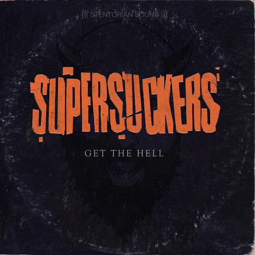 The Supersuckers - Get The Hell