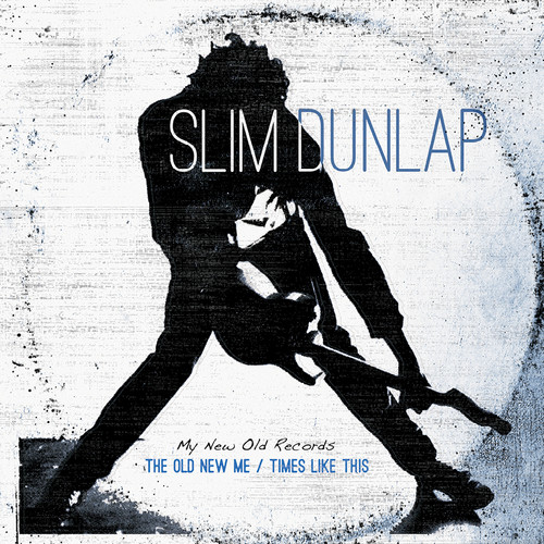 Slim Dunlap - Old New Me / Times Like This