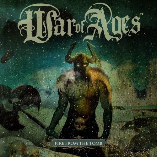 War Of Ages - Fire from the Tomb